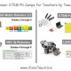 Summer STEM PD Camps for Teachers by Teachers