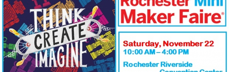 Rochester Mini Maker Faire – Nov. 22nd!
